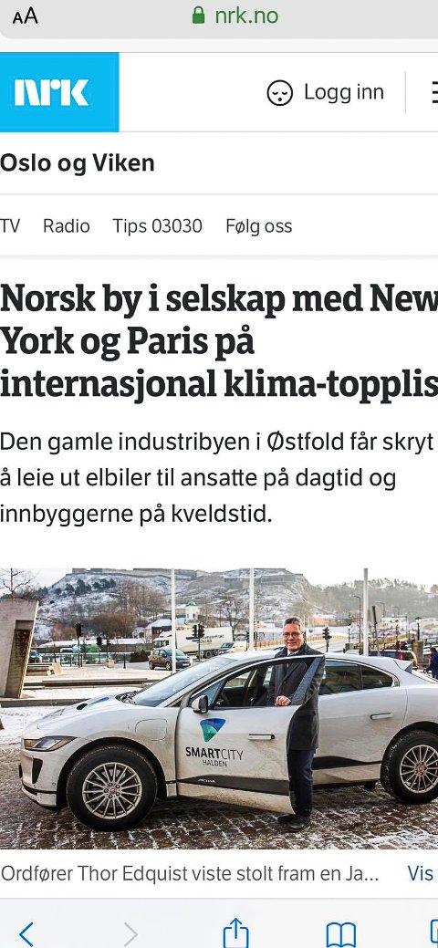 INTERNASJONAL OPPMERKSOMHET: Halden kommunes elbil-prosjekt har blitt godt tatt imot, og Halden sto på lista over de 100 «dristigste prosjektene» i verden når det kommer til å bygge bærekraftige og grønnere byer. Lista er utarbeidet av det danske konsulentselskapet Nordic Sustainability og C40 Cities Climate Leadership Group. Sistnevnte er en sammenslutning av 94 av verdens storbyer. New York-ordfører Michael R. Bloomberg er styreleder.