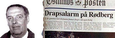 Uløst drap: Pensjonisten Ronald Ramm ble funnet død i gangen i huset sitt i Rødbergsvingen den 8. desember 1995. Han hadde ligget der i en uke før drapet ble oppdaget. 71-åringen var slått ihjel og døde av blodtap, utmattelse og kulde.