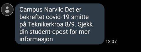 Denne tekstmeldingen ble sendt ut til studentene på UIT, avdeling Narvik, etter at et smittetilfelle ble oppdaget på universitetet.