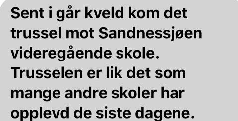Torsdag og fredag fikk foreldre, foresatte og ansatte ved Sandnessjøen Vgs beskjed om at også deres skole hadde mottatt trusler.