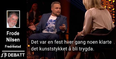 Frode Nilsen reagerer sterkt på at Stian Staysman Thorbjørnsens utsagn på Lindmo om at «det var fest hver gang noen klarte kunststykket å bli trygdet» brukes til å fremstille østfoldinger generelt som late, ansvarsløse og umoralske. – Det er en form for journalistikk NRK burde holde seg for god til.