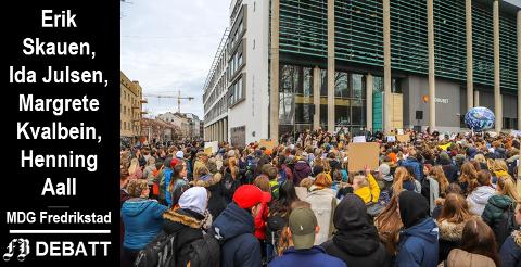 Elevstreiken som brevforfatterne viser til fikk god oppslutning også i Fredrikstad.  – Men den norske regjeringen har ikke skjønt at hvis vi ødelegger miljøet så ødelegger vi for oss selv.