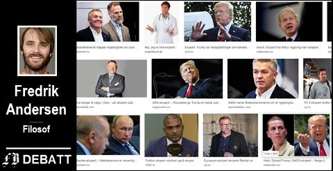 «Etterspurte eksperter anno 2019»: Et google-søk på ordet ekspert ga flest treff på saker der noen har uttalt seg om politikk (de fleste om Trump) eller fotball.  En annen gruppe eksperter er, ifølge Fredrik Andersen, folk som kan noe andre ikke kan, slik som elektrikere og rørleggere.
