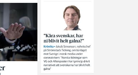 Nyhetsredaktøren i Strömstads Tidning, Jacob Simonson, er kritisk til hvordan norsk presse har omtalt den svenske løsningen på koronapandemien.