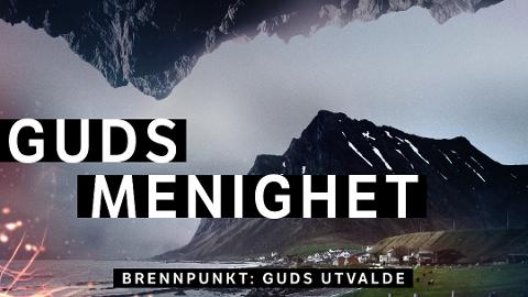 """I tredje episode av Brennpunkt-serien """"Guds utvalde"""" retter NRK søkelyset på Guds menighet i Lofoten."""