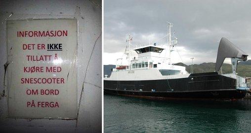 FORBUD: Det er ikke tillatt å kjøre med snescooter ombord på ferga, slår skiltet ombord på MF Jøfjord fast.