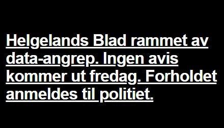 HACKET: Et hackerangrep gjorde at fredagsutgaven av Helgelands Blad ikke kom ut. Det er første gang siden krigen.