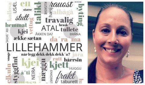 Ann Jeanett Mulelid (40) fra Lillehammer leverte innkomne forslag til lillehammerord og -uttrykk til Dialektplakat. Nå er utkastet klart.
