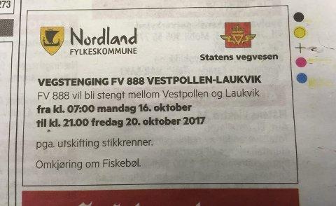 Gal tekst: Annonsen til Statens vegvesen sist lørdag var helt misvisende. Veien skulle være åpen hver dag om natta fra 21.00 - 07.00.