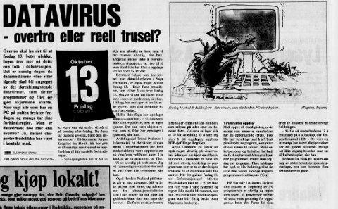 ANTAS REELT: Lokalavisen hadde fått med seg at det var noe som het datavirus («skiller seg klart fra et sykdomsvirus ved at det er et menneske som konstruerer viruset»), og at ett slikt virus het «Friday 13th», tidsinnstilt til den dagen. Artikkelen var trykket torsdag 12. oktober. «Nær sagt alle som har en PC på pulten frykter fredagen og mange tar sine forhåndsregler».