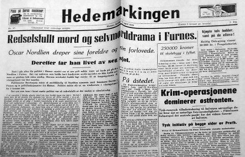 Hedemarkingen 15. april 1944: Blodbadet brettes ut på forsiden av lokalavisa Hedemarkingen dagen etter at de fire døde ble funnet. Sammen med en gladsak om noen som vant 30.000 kroner i pengelotteriet.