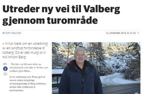 UTREDNING: I KV den 12. november i år gjorde ordfører Jone Blikra det klart at han ønsker en veiforbindelse til Valberg, der tressen trolig vil berøre eiendommen til Berg Museum.