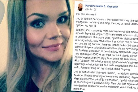 Karoline Marie Vassbotn (27) la mandag kveld ut en melding på Facebook der hun instendig ber om hjelp til å finne seg en fast jobb med ordnede arbeidsforhold.