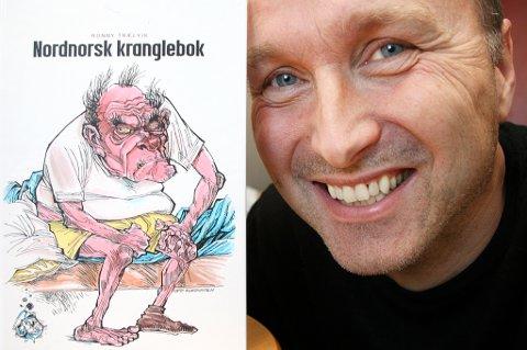 Forfatter Ronny Trælvik har det artig med nordnorske krangelfanter.