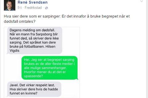 DEBATT: På René Svendsen, ansvarlig redaktør i Fredriksstad Blad, sin Facebook-side har debatten rundt sarping-begrepet rast etter at han la ut denne meldingen fra en dame med navn Vigdis.