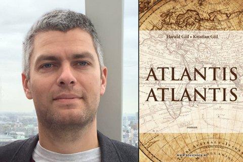 """Kristian Giil har heldt lovnaden han gav til faren som døydde i 2009, og boka """"Atlantis Atlantis"""" er no gitt ut."""