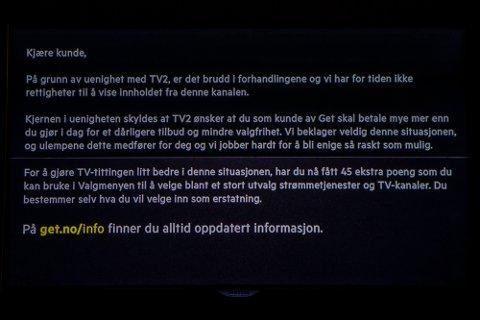 Dette var meldingen på tv-skjermene til 480.000 Get-kunder som ved midnatt mistet TV2s kanaler.