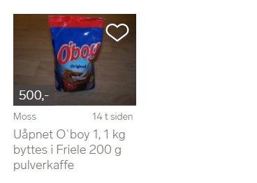 Man bør nok være rimelige glad i O'boy for kjøpe et drøyt kilo for 500 kroner