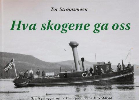 PRAKTVERK:  Boka «Hva skogene ga oss» utgitt av Venneforeningen M/S Storsjø i Rendalen.