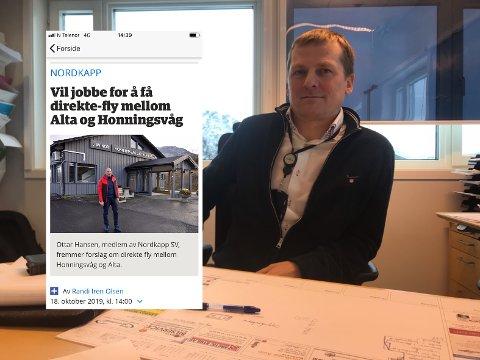 Lufthavnsjef ved Valan Lufthavn, Avinor Honningsvåg, Ronny Andersen reagerer på Ottar Hansens (innfelt) utspill om at han ønsker direktefly til Alta fra Honningsvåg. - Alle signaler som er kommet inn under kartleggingen som har vært gjort de siste tre år, går på at man ønsker et direktefly mellom Tromsø og Honningsvåg. Dermed blir slike solo-utspill som dette uheldig, sier Andersen.