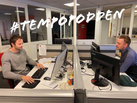 PODCASTREDAKSJONEN: Herrene Vårdal og Eggen er klar med nok ein utgåve av podcast-flaggskipet Tempopodden.