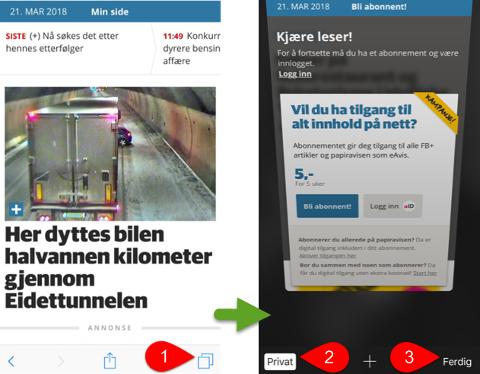 Slik slår du av privat nettlesing på iPad og iPhone: 1. Trykk på symbolet med to firkanter nederst i høyre hjørne. 2. Dersom Privat-symbolet har hvit bakgrunn og svart tekst, trykk på symbolet. 3. Trykk på Ferdig.