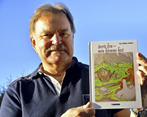 BOK: Roy Wictor Bakke er klar med «Borte bra – men hjemme best».