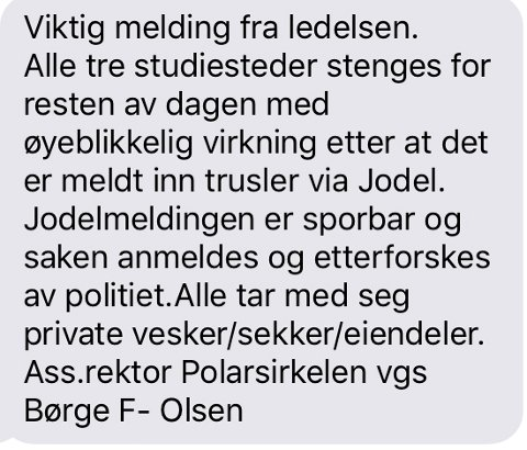 Denne SMS ble sendt ut av ledelsen ved Polarsirkelen videregående skole onsdag formiddag.