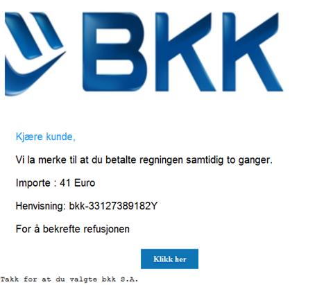 Fleire BKK-kundar har i det siste motteke ein slik e-post. Dette er rein svindel, og BKK går no ut og åtvarar mot å trykka på lenka. (Skjermdump)