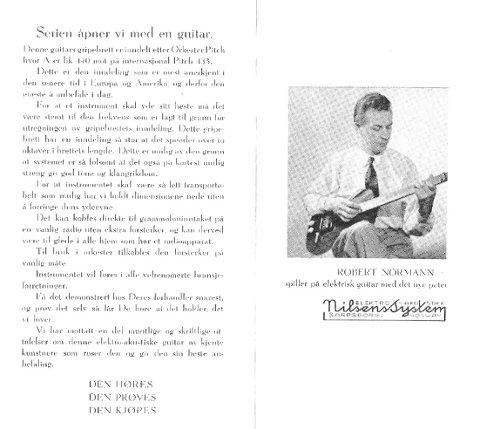 Den norske gitarlegenden, Robert Normann var frontperson for Nilsens enestående gitar.