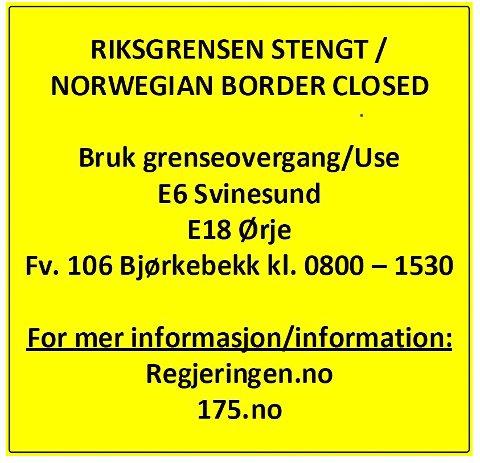 STENGT: Det er dette skiltet som kommer til å møte deg på riksgrensa ved Buerkrysset.