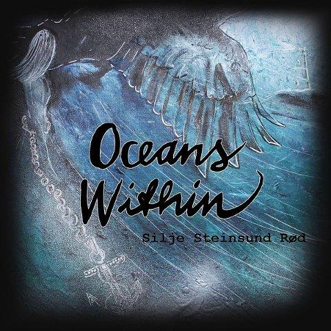 """Solveig Serigstad Hauge har laga coveret til """"Oceans Within"""". Silje Steinsund Rød er godt igang med to nye album."""
