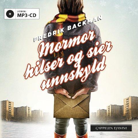 Fredrik Backman: Mormor hilser og sier unnskyld Lydbok på cd  Cappelen Damm 2014 13 t og 25 min