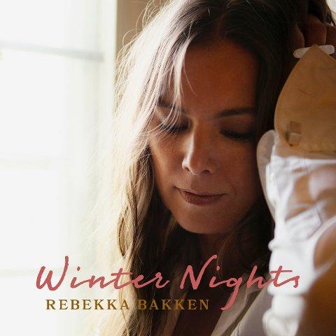 WINTER NIGHTS: Rebekka Bakkens julealbum slippes i disse dager.