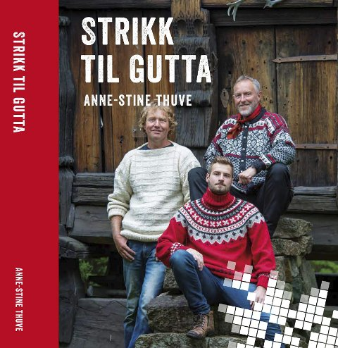 STRIKK TIL GUTTA: Ny bok fra Anne-Stine Thuve, med lokale modeller. Coverfoto: Vigmostad Bjørke