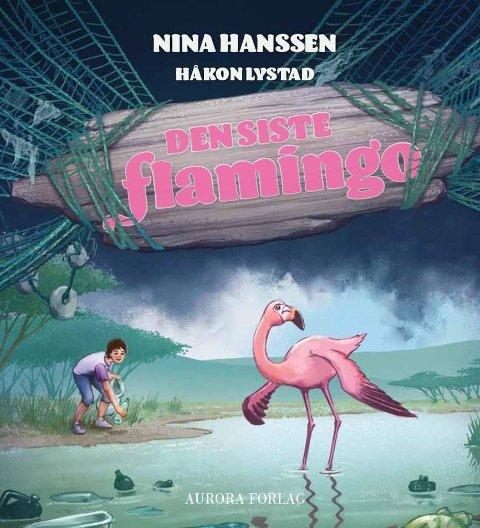 AKTUELTEMA: SKJØNNLITTERÆR DEBUT: «Den siste flamingo» er en barnebok om plastforsøpling.