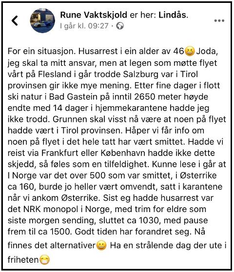 «HUSARREST»: Rune Vaktskjold delte denne statusen dagen etter at han kom heim frå Austerrike. Han understrekar at han har full forståing for tiltaka, men at hans første reaksjon var forvirring.
