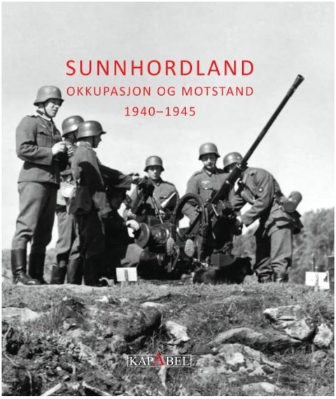 NY BOK: Eit rykande ferskt bokverk om krig i Sunnhordland kjem i handelen i midten av november.