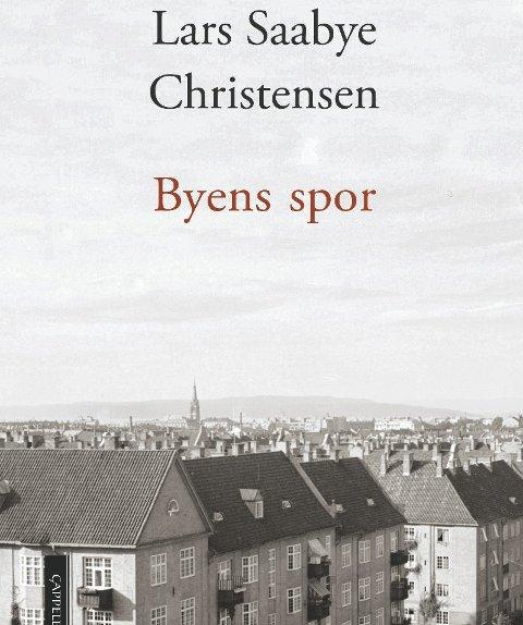 Kjentmann: Lars Saabye Christensen er en Oslo-dikter. Intet unntak i Fagerborg-sønnens nye roman, «Byens spor».