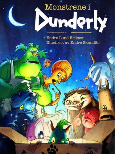Monstrene i Dunderly, skrevet av Endre Lund Eriksen. Utgitt på Gan Aschehoug i 2011.