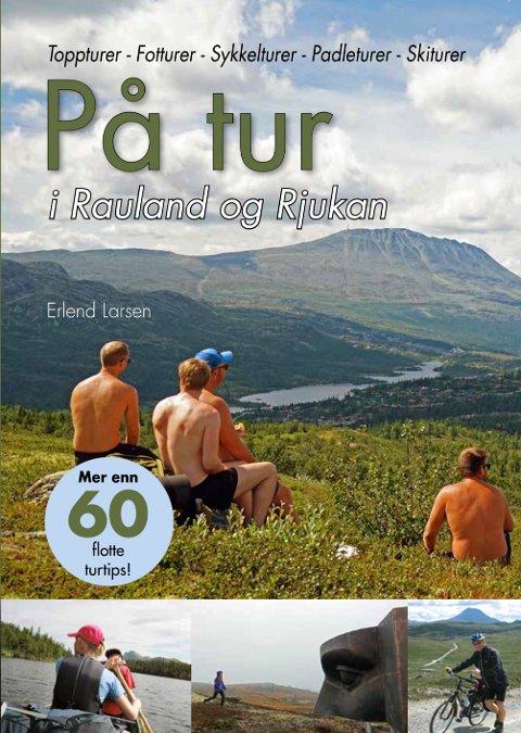"""BOKOMSLAG: """"På tur i Rauland og Rjukan"""" av Erlend Larsen er ute nå."""