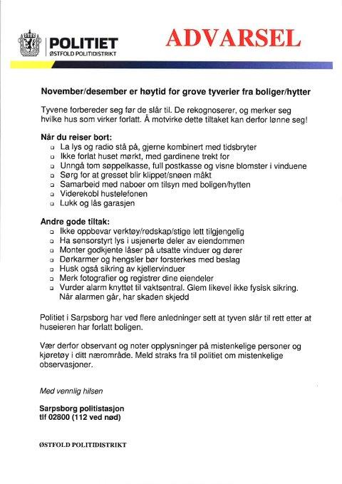 Sarpsborg-politiet deler i disse dager ut denne advarselen med gode råd om hvordan man kan redusere faren for å bli utsatt for boliginnbrudd.