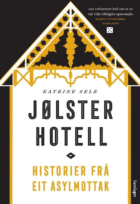 Katrine Sele: Jølster Hotell - Historier frå eit asylmottak. Dokumentar, Samlaget, 2017. Innbundet, 175 sider.