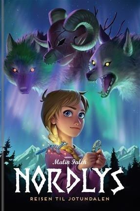 ANBEFALES: Falch, Malin: Nordlys. Reisen til Jotundalen.  Bok 1. 2018. Egmont Kids Media.