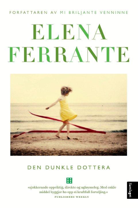 DEN DUNKLE DOTTERA: «Den dunkle dottera» av Elena Ferrante.