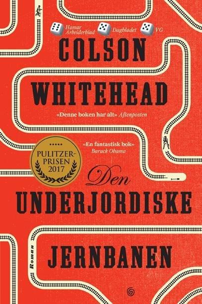 Anbefales: Den underjordiske jernbanen av Colson Whitehead.