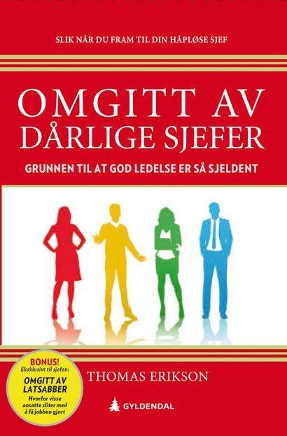 Omgitt av dårlige sjefer av Thomas Erikson (Gyldendal, 2019)