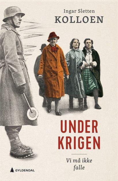 """""""Under krigen: Vi må ikke falle"""" (Gyldendal, 2019)"""