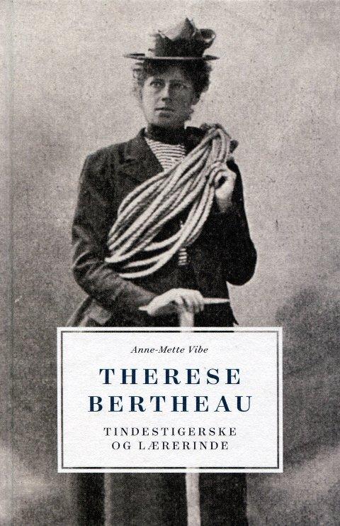 Klatrar i skjørt: Therese Bertheau vart i 1894 fyrste kvinne på Store Skagastølstinden. Ho var også fyrste kvinne i styret for DNT, og innbudt medlem i Norsk Tindeklub 70 år før klatreklubben vart opna for kvinner!