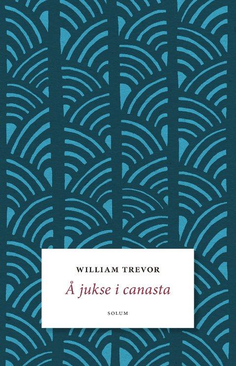William Trevor: Å jukse i Canasta. Solum forlag 2015. 220 sider.